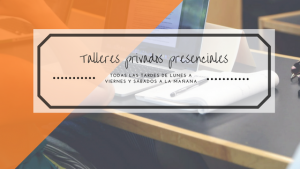 AMPLIAMOS TALLERES PRESENCIALES