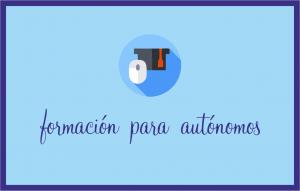 FORMACIÓN PARA AUTÓNOMOS. INICIO OCTUBRE 2019.