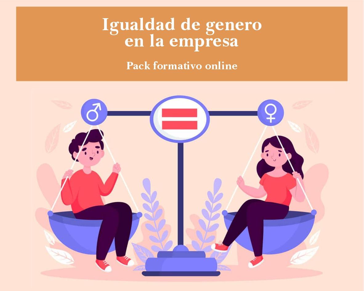 Pack formativo online = Igualdad de genero en la empresa